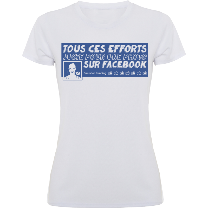 t shirt running tous ces efforts juste pour une photo sur facebook. Black Bedroom Furniture Sets. Home Design Ideas